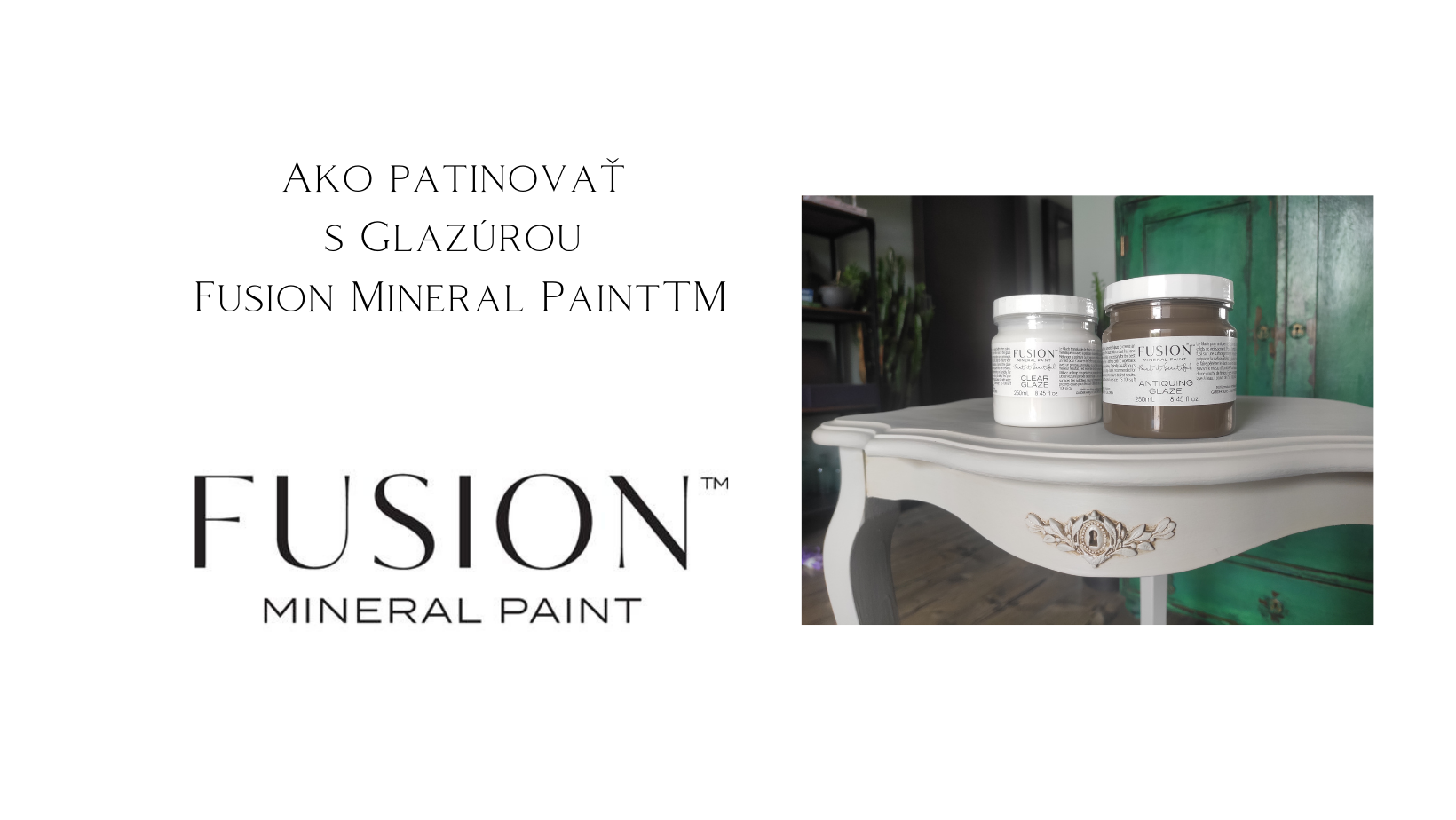 Ako patinovať s Glazúrou Fusion Mineral PaintTM